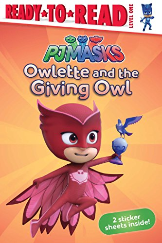 Owlette and the Giving Owl (PJ Masks: Ready to Read, Level 1) por Daphne Pendergrass