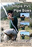 Best CreateSpace Independent Publishing Platform Archery Bows - Simple PVC Pipe Bows: A Do-It-Yourself Guide to Review