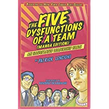The Five Dysfunctions of a Team: An Illustrated Leadership Fable. Manga Edition