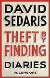 Theft by Finding: Diaries: Volume One by David Sedaris