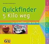 Quickfinder 5 Kilo weg (GU Quickfinder Körper, Geist & Seele) - Friedrich Bohlmann