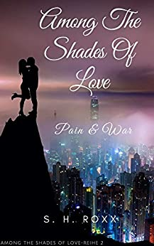 Among The Shades Of Love: Pain & War