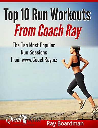 Top 10 Run Workouts From Coach Ray: The Ten Most Popular Run Sessions from www.CoachRay.nz (English Edition) por Ray Boardman