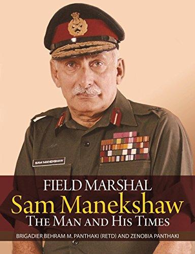 field-marshall-sam-manekeshaw-the-man-and-his-times