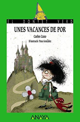 Unes vacances de por (Literatura Infantil (6-11 Años) - El Duende Verde (C. Valenciana))