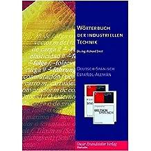 Wörterbuch der industriellen Technik. Deutsch-Spanisch. CD-ROM für Windows 98 SE/NT/ME/2000/XP: Deutsch-Spanisch / Spanisch-Deutsch. 415.000 Termini