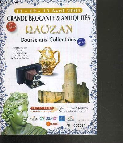 GRANDE BROCANTE & ANTIQUITE RAUZAN BOURSE AUX COLLECTIONS - 11 - 12 - 13 AVRIL 2003.