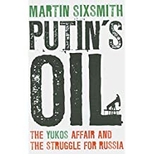 [Putin's Oil: The Yukos Affair and the Struggle for Russia] (By: Martin Sixsmith) [published: February, 2010]