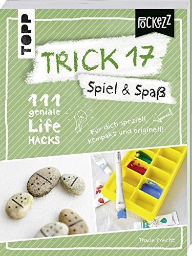 piel & Spaß: 111 geniale Lifehacks für mehr Spaß im Leben ()