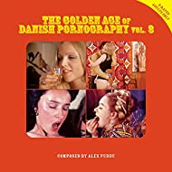 The Golden Age of Danish Pornography, Vol. 3 (X-Rated Adults Only)