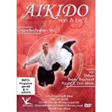 Shihan Reiner Brauhardt Kyoshi - Aikido von A bis Z - Grundtechniken Vol. 1