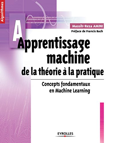 Apprentissage machine: De la théorie à la pratique - Concepts fondamentaux en Machine Learning