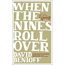 When the Nines Roll Over by David Benioff (2005-07-18)