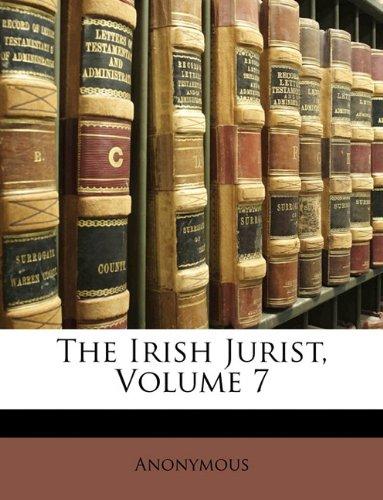 The Irish Jurist, Volume 7 por Anonymous