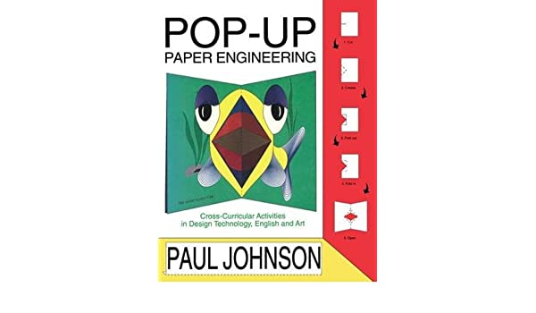 Cross-curricular Activities in Design Engineering Technology English and Art Pop-up Paper Engineering