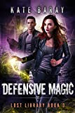Defensive Magic: A Paranormal Urban Fantasy Tale (Lost Library Book 3) (English Edition)