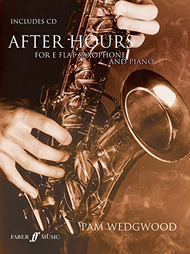 After Hours For Alto Saxophone And Piano: (Saxophone and Piano) Alte Wedgwood