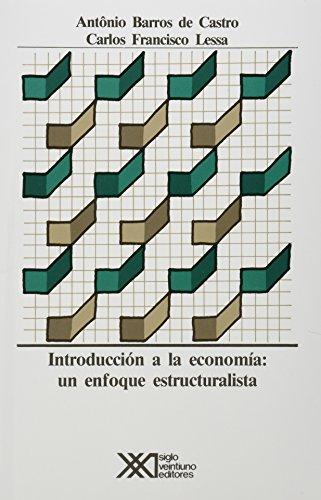 Introduccion a la Economia: Un Enfoque Estructuralista por Antonio Barros de Castro