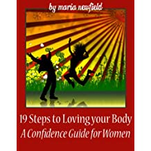 19 Steps to Loving Your Body: A Confidence Guide for Women