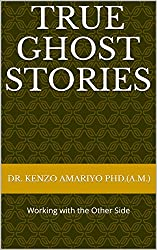 True Ghost Stories: Working with the Other Side