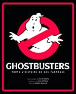 Ghostbusters - Toute l'histoire de SOS Fantômes de Daniel Wallace