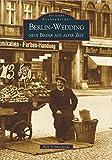 Berlin-Wedding. Neue Bilder aus alter Zeit (Archivbilder)