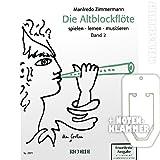 Die Altblockflöte Band 2 (erweiterte Ausgabe) inkl. praktischer Notenklammer - spielen - lernen - musizieren --- Das umfangreiche Lehrwerk für Jugendliche (ab 10 Jahre) und Erwachsene mit einer zeitgemäßen Literaturauswahl und vielen praktischen Zusatzinformationen (Taschenbuch) von Manfredo Zimmermann (Noten/Sheetmusic)