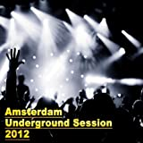 Amsterdam Underground Session 2012 - ADE Edition