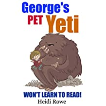 George's Pet Yeti Won't Learn To Read! (15 Minute Bedtime Stories) (English Edition)