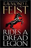 Rides A Dread Legion (The Riftwar Cycle: The Demonwar Saga Book 1, Book 25) (Demonwar Saga 1)