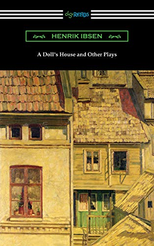 A Doll's House and Other Plays (English Edition)