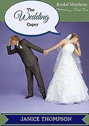 The Wedding Caper: (Christian Cozy Mystery) (Bridal Mayhem Mysteries Book 1)
