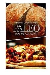 Delicious, Quick & Simple - Paleo Bread and Pizza Recipes by Marla Tetsuka (2013-10-17)