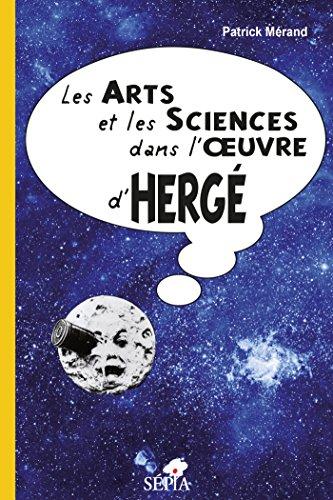 Les Arts et les sciences dans l'oeuvre d'Herg