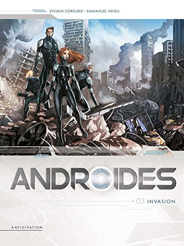 Androïdes (3) : Invasion