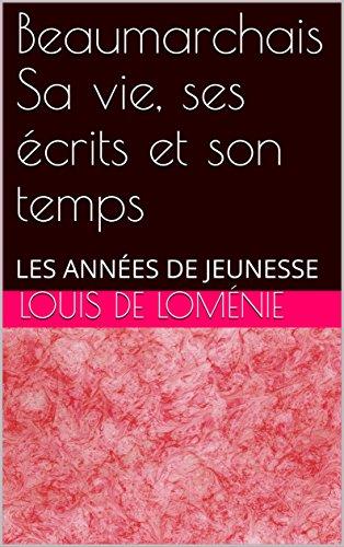 beaumarchais-sa-vie-ses-ecrits-et-son-temps-les-annees-de-jeunesse-french-edition