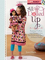 All Dolled Up: Sewing Clothes and Accessories for Girls and Their 18-Inch Dolls by Joan Hinds (2010-07-21)