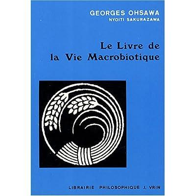 Le livre de la vie macrobiotique