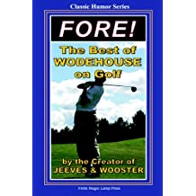 Fore!: The Best Of Wodehouse On Golf by P. G. Wodehouse (2008-06-13)