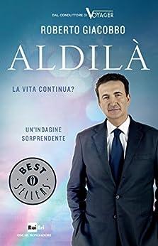 Aldilà: La vita continua? (Ingrandimenti) (Italian Edition)