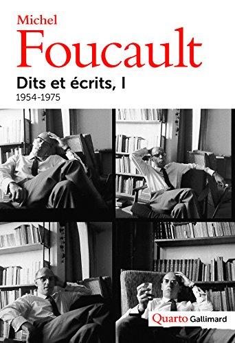 Dits et Ecrits, tome 1 : 1954-1975 par Michel Foucault