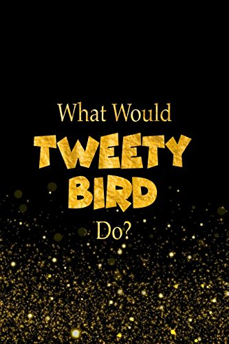 What Would Tweety Bird Do?: Looney Tunes Characters Designer Notebook