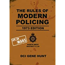 The Rules of Modern Policing - 1973 Edition: (Life on Mars)
