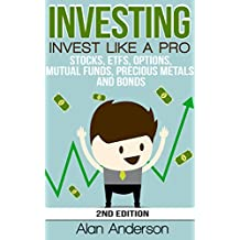 Investing: Invest Like A Pro: Stocks, ETFs, Options, Mutual Funds, Precious Metals and Bonds - 2nd Edition (Asset Management, Financial Planning, ROI, ... Investing for Dummies) (English Edition)