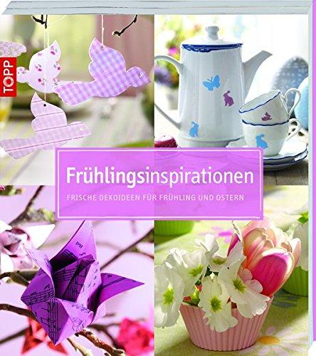 Frühlingsinspirationen: Frische Dekoideen für Frühling und Ostern (kollektion.kreativ)