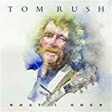 Songtexte von Tom Rush - What I Know