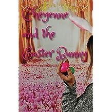 Cheyenne & The Easter Bunny (English Edition)