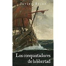 Los conquistadores de la libertad (Spanish Edition)