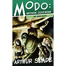 The Dark Deeps (Modo: Mission Clockwork Book 2) (English Edition)