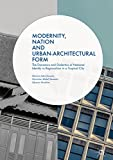 Modernity, Nation and Urban-Architectural Form: The Dynamics and Dialectics of National Identity vs Regionalism in a Tropical City (English Edition)
